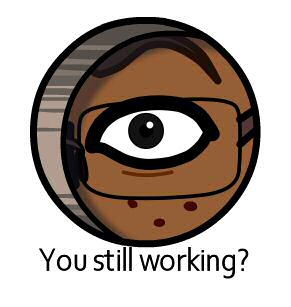 Are You Still Working?